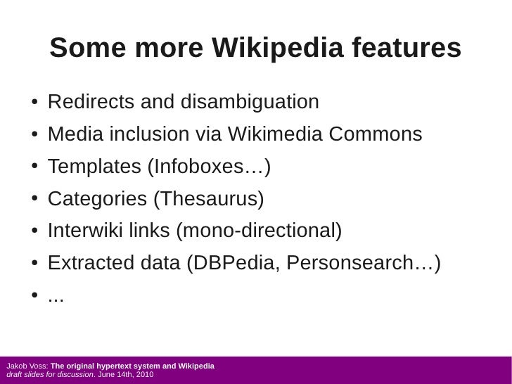 Some more Wikipedia features       ●   Redirects and disambiguation       ●   Media inclusion via Wikimedia Commons       ...