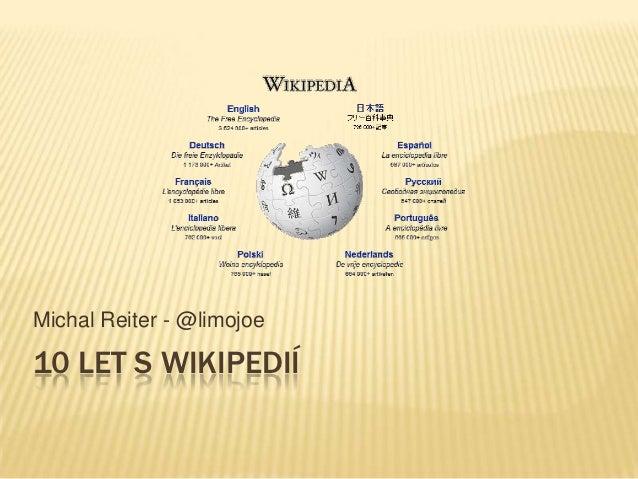 Wikipedie po 10 letech (M. Reiter)