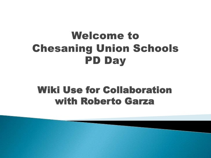 Wiki Use for Collaboration   with Roberto Garza