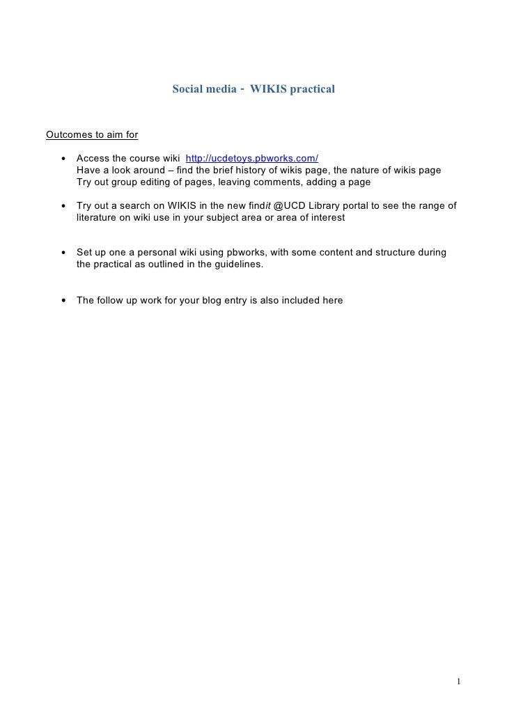 Social media - WIKIS practical   Outcomes to aim for     •   Access the course wiki http://ucdetoys.pbworks.com/        Ha...
