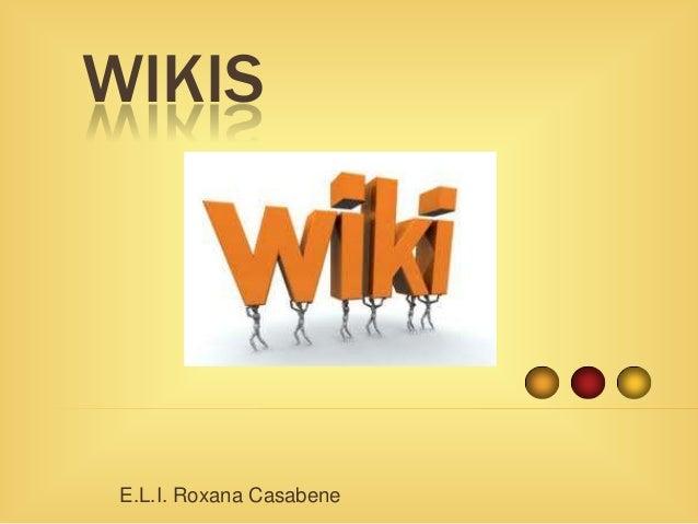 WIKIS E.L.I. Roxana Casabene