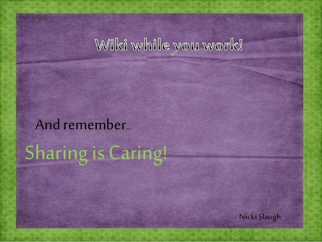 And remember… Sharing is Caring! Nicki Slaugh