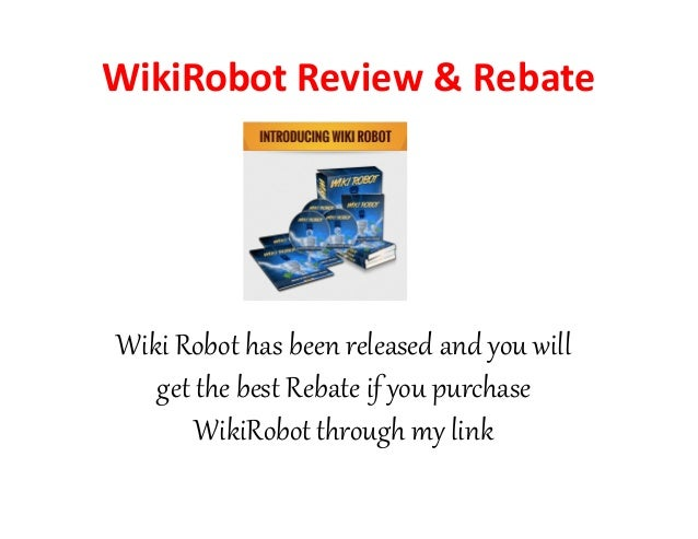 Wiki Robot has been released and you will get the best Rebate if you purchase WikiRobot through my link WikiRobot Review &...