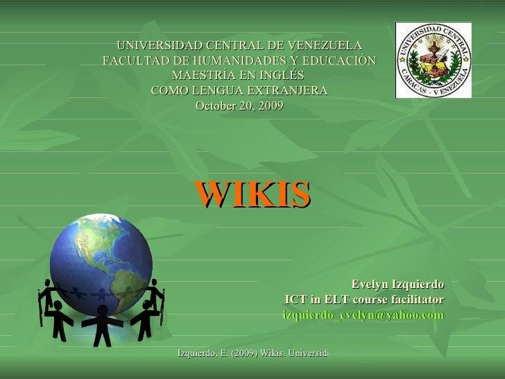 WIKIS UNIVERSIDAD CENTRAL DE VENEZUELA FACULTAD DE HUMANIDADES Y EDUCACIÓN MAESTRÍA EN INGLÉS  COMO LENGUA EXTRANJERA Octo...