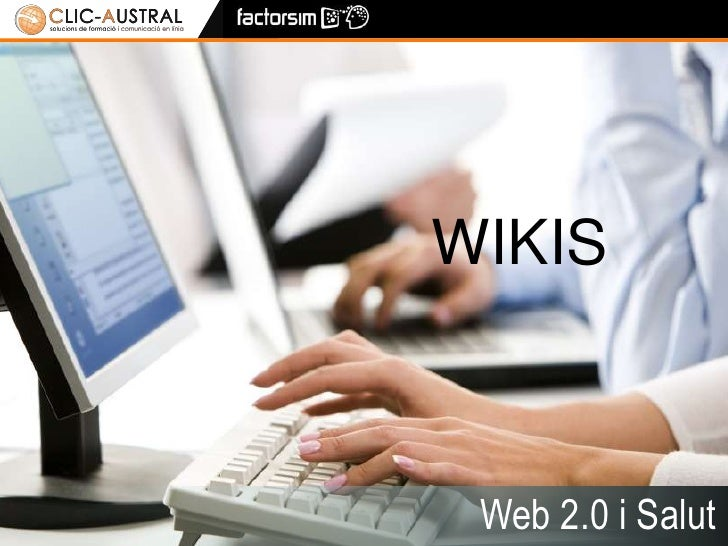 1<br />WIKIS<br />Web 2.0 i Salut<br />
