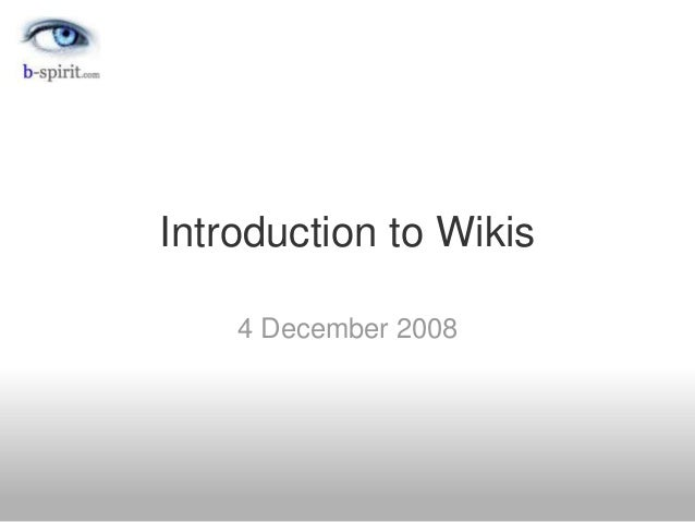 Introduction to Wikis 4 December 2008