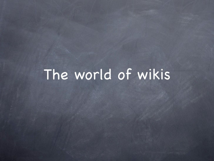 The world of wikis