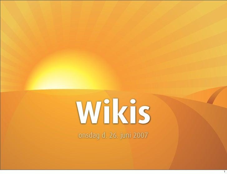 Wikis onsdag d. 26. juni 2007                              1
