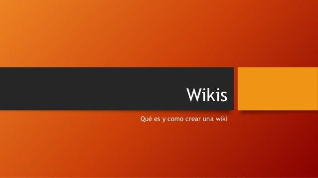 Wikis Qué es y como crear una wiki