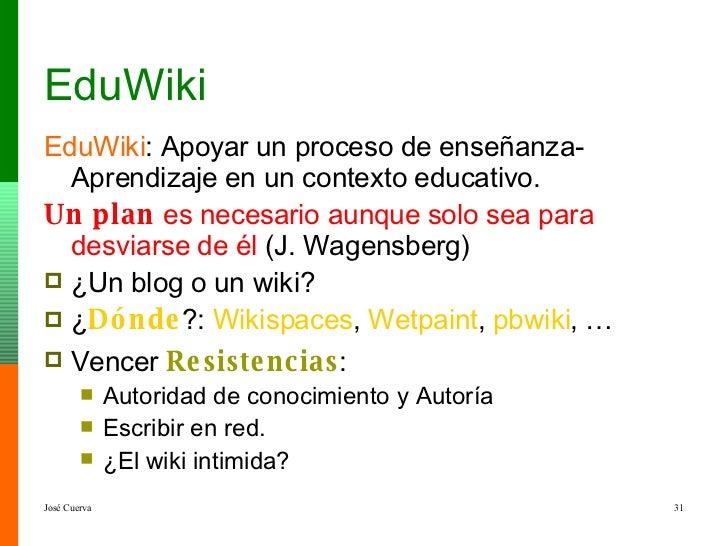 EduWiki <ul><li>EduWiki : Apoyar un proceso de enseñanza-Aprendizaje en un contexto educativo.   </li></ul><ul><li>Un plan...