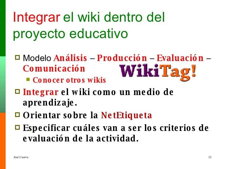 Integrar  el wiki dentro del proyecto educativo <ul><li>Modelo  Análisis  –  Producción   –  Evaluación   –  Comunicación ...