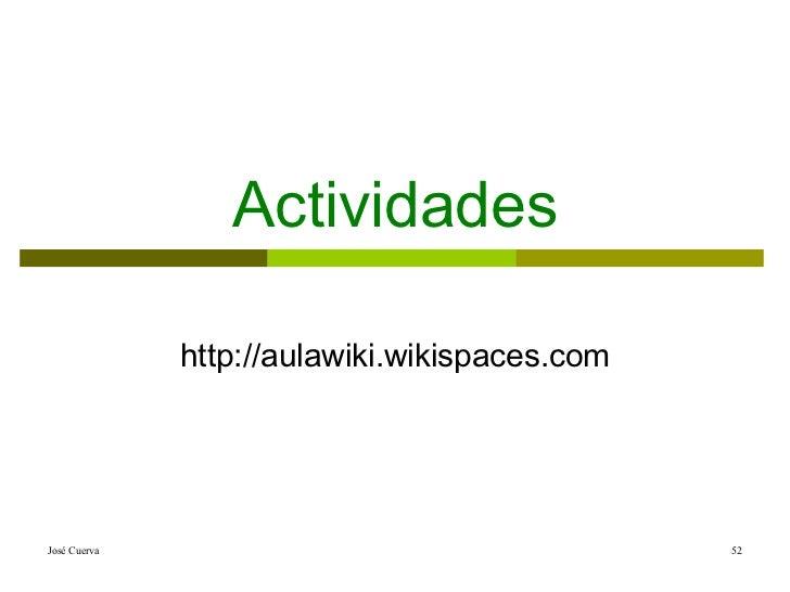 Actividades http://aulawiki.wikispaces.com