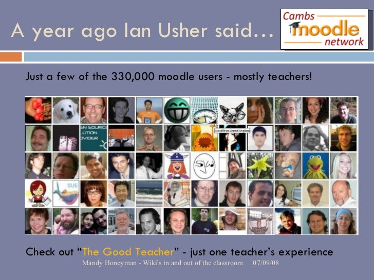 """A year ago Ian Usher said… Check out """" The Good Teacher """" - just one teacher's experience Just a few of the 330,000 moodle..."""