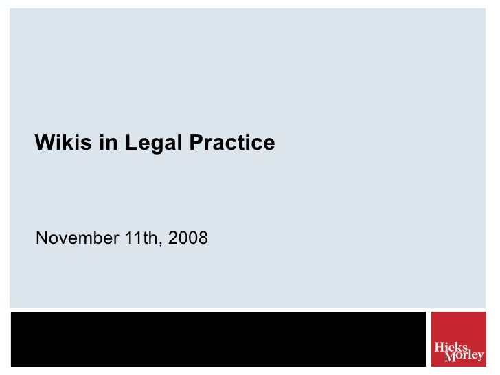Wikis in Legal Practice November 11th, 2008