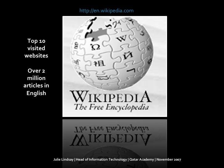 Julie Lindsay | Head of Information Technology | Qatar Academy | November 2007 Top 10 visited websites Over 2 million arti...