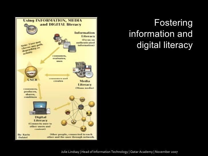 Julie Lindsay | Head of Information Technology | Qatar Academy | November 2007 Fostering information and digital literacy