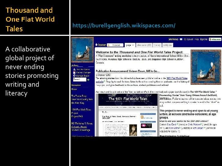 <ul><li>A collaborative global project of never ending stories promoting writing and literacy </li></ul>Julie Lindsay | He...