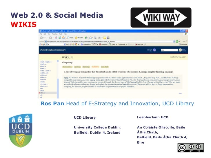Ros Pan  Head of E-Strategy and Innovation, UCD Library Web 2.0 & Social Media  WIKIS