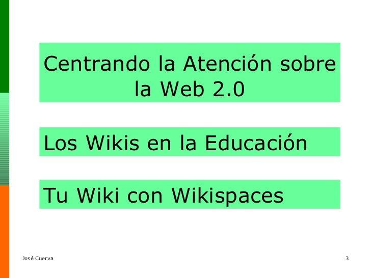 Taller de wikis con wikispaces Slide 3
