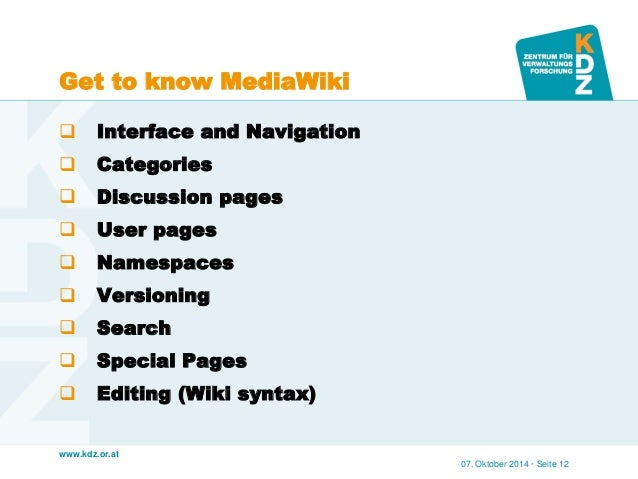 www.kdz.or.at  Get to know MediaWiki  Interface and Navigation  Categories  Discussion pages  User pages  Namespaces ...