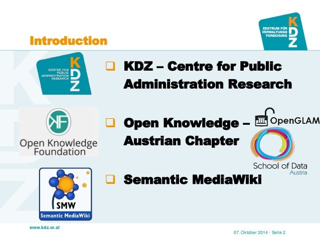 www.kdz.or.at  Introduction  KDZ – Centre for Public Administration Research  Open Knowledge – Austrian Chapter  Semant...