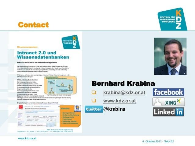 www.kdz.or.at  Contact  4. Oktober 2012 · Seite 32  Bernhard Krabina  krabina@kdz.or.at  www.kdz.or.at  @krabina