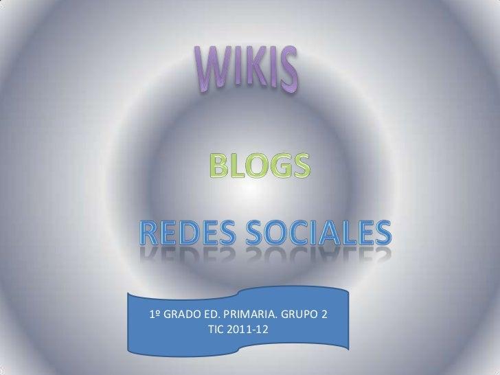1º GRADO ED. PRIMARIA. GRUPO 2          TIC 2011-12