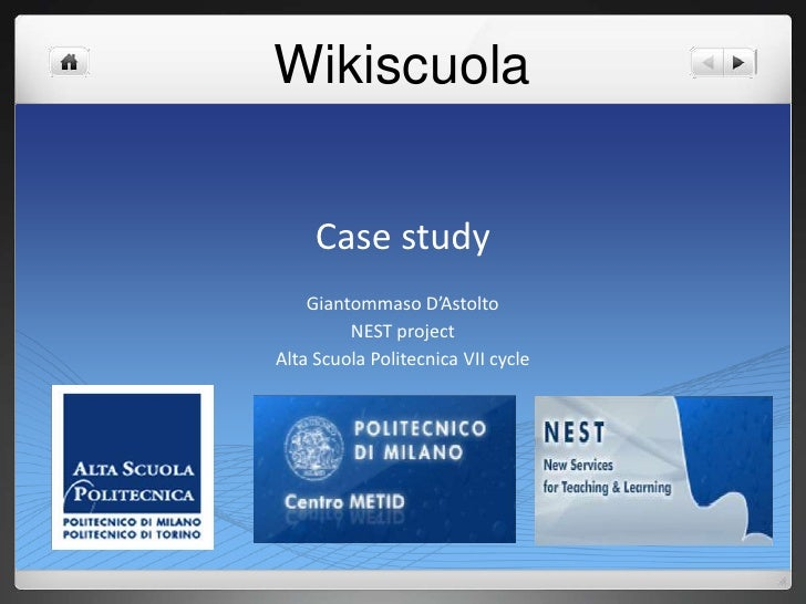 Wikiscuola<br />Case study<br />Giantommaso D'Astolto<br />NEST project<br />Alta ScuolaPolitecnica VII cycle<br />