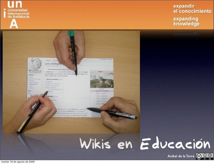 Wikis en Educación                                           Aníbal de la Torre martes 18 de agosto de 2009