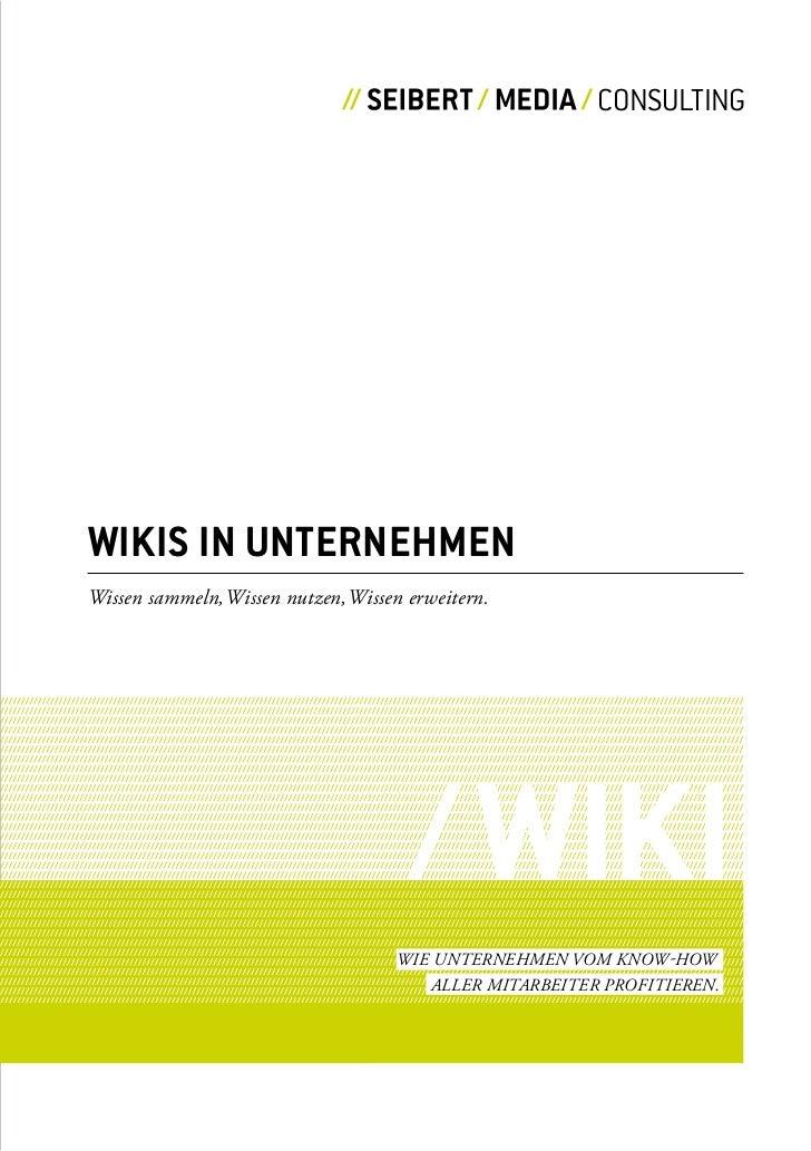 CONSULTING     Wikis iN UNterNehmeN Wissen sammeln, Wissen nutzen, Wissen erweitern.                                      ...
