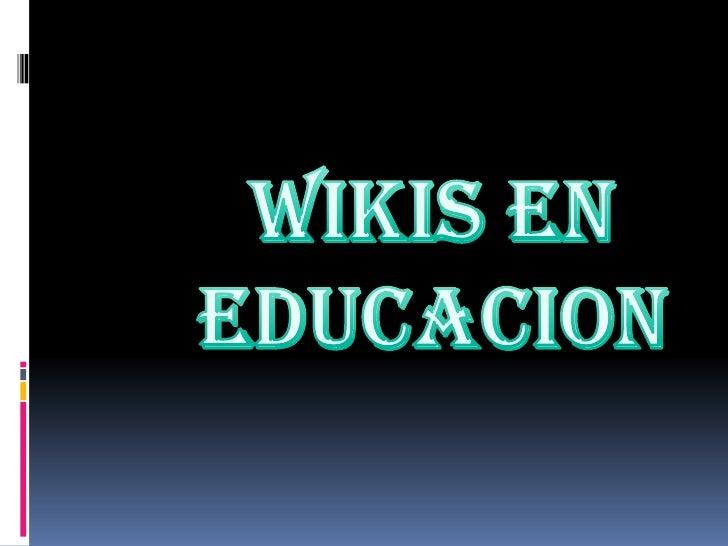 WIKIS EN EDUCACION<br />