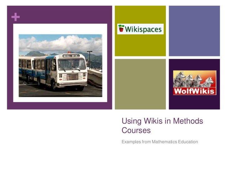 Using Wikis in Methods Courses<br />Examples from Mathematics Education<br />