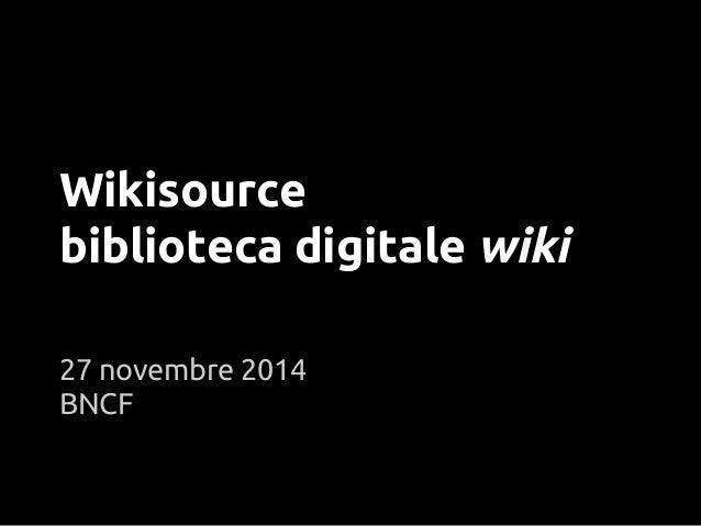 Wikisource  biblioteca digitale wiki  27 novembre 2014  BNCF