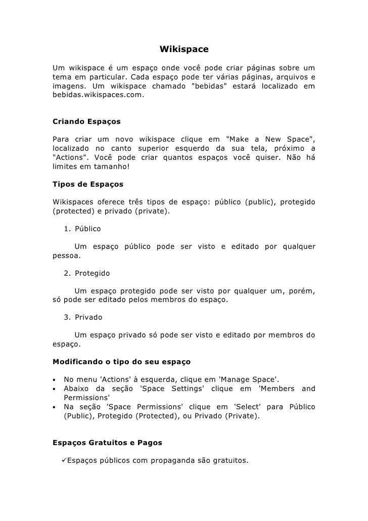 Wikispace  Um wikispace é um espaço onde você pode criar páginas sobre um tema em particular. Cada espaço pode ter várias ...