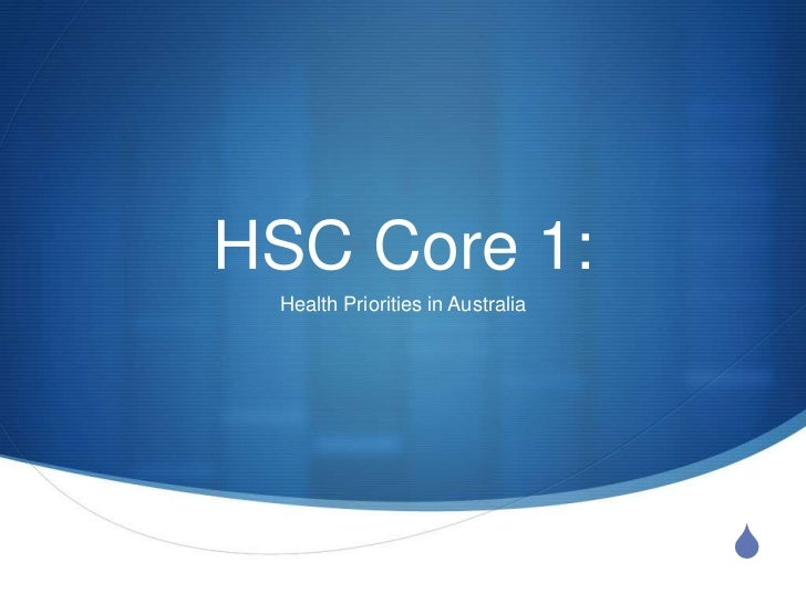 HSC Core 1: Health Priorities in Australia                                  S