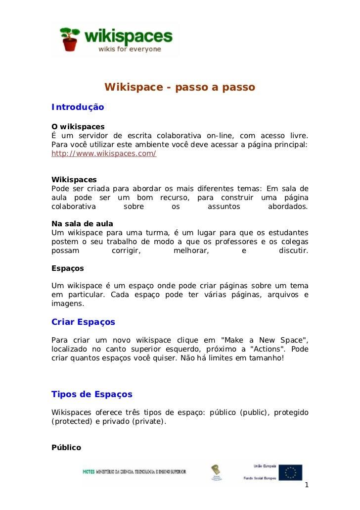Wikispace - passo a passoIntroduçãoO wikispacesÉ um servidor de escrita colaborativa on-line, com acesso livre.Para você u...