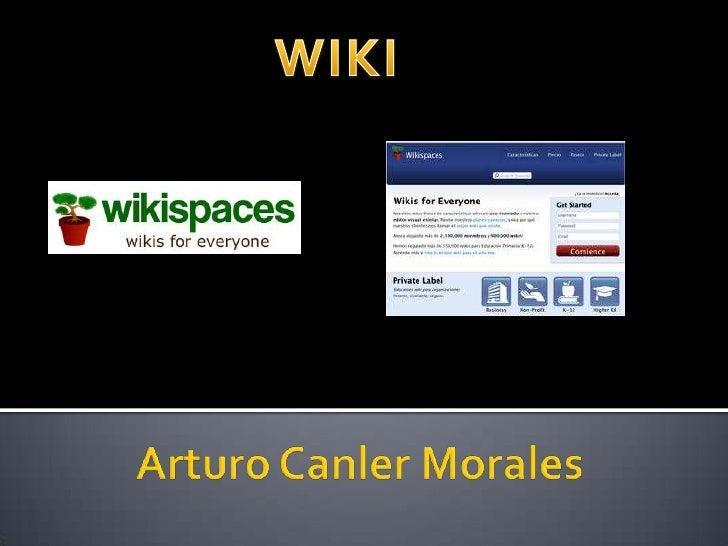 WIKI<br />Arturo Canler Morales <br />