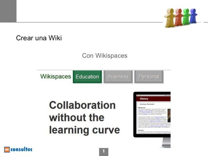 Crear una Wiki                 Con Wikispaces                       1