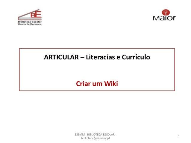 ARTICULAR – Literacias e Currículo          Criar um Wiki         ESSMM - BIBLIOTECA ESCOLAR -                            ...