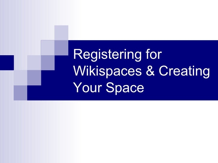 Registering for Wikispaces & Creating Your Space