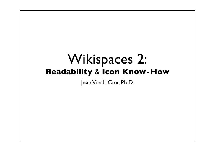 Wikispaces 2: Readability  Icon Know-How        Joan Vinall-Cox, Ph.D.