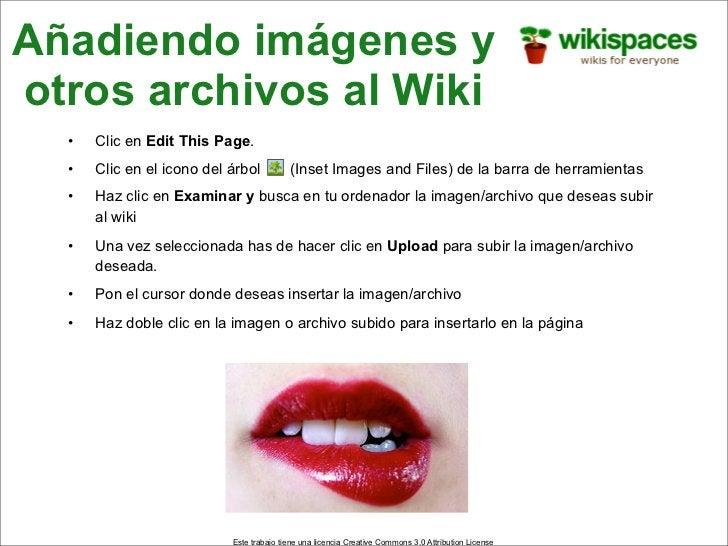 Añadiendo imágenes y otros archivos al Wiki   •   Clic en Edit This Page.   •   Clic en el icono del árbol          (Inset...