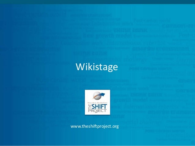 Wikistage  www.theshiftproject.org