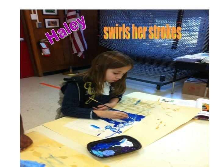 Haley  swirls her strokes