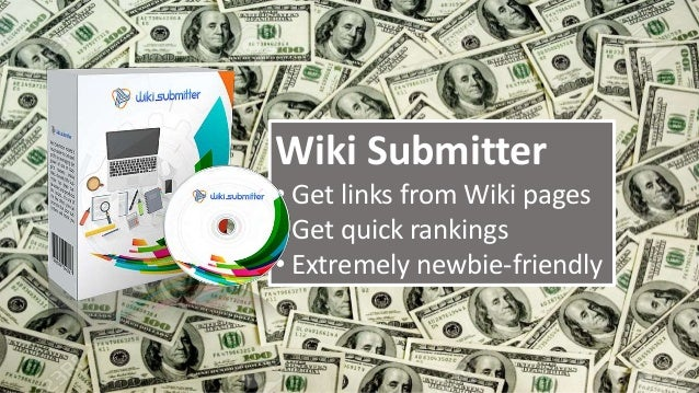Wiki Submitter • Get links from Wiki pages • Get quick rankings • Extremely newbie-friendly