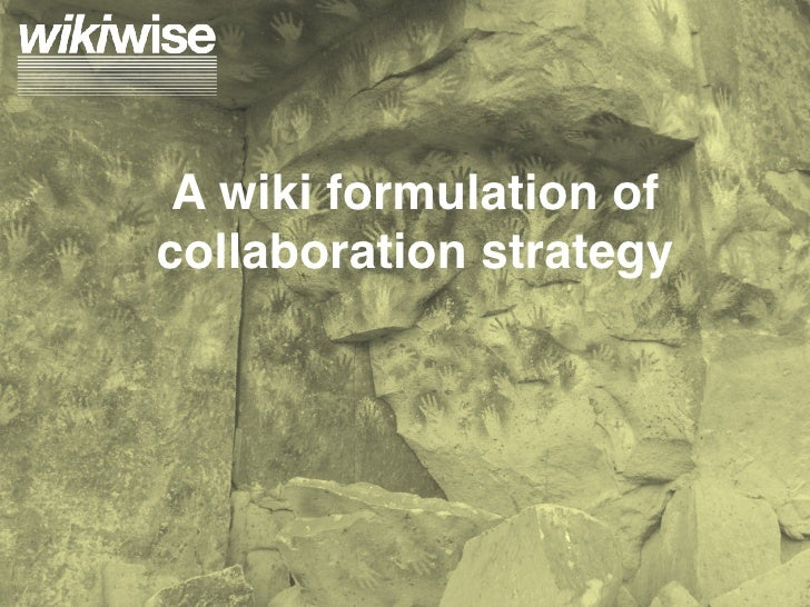 A wiki formulation of collaboration strategy