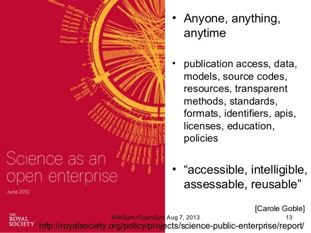 • Anyone, anything, anytime • publication access, data, models, source codes, resources, transparent methods, standards, f...