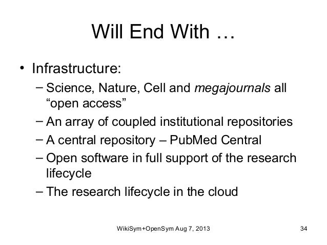 """Will End With … • Infrastructure: – Science, Nature, Cell and megajournals all """"open access"""" – An array of coupled institu..."""