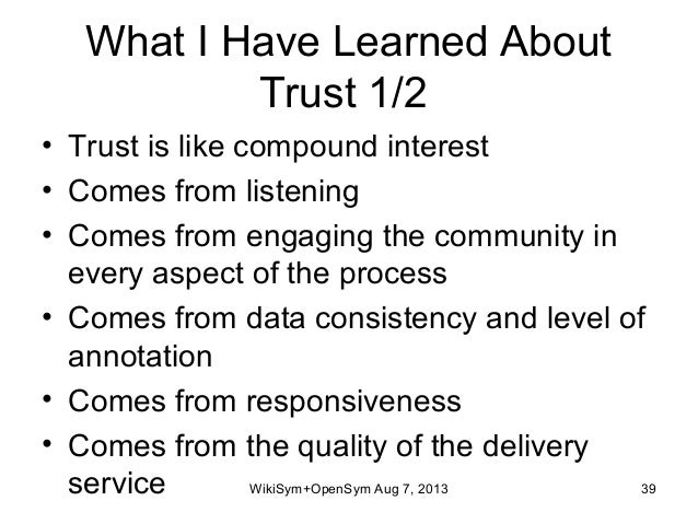 What I Have Learned About Trust 1/2 • Trust is like compound interest • Comes from listening • Comes from engaging the com...