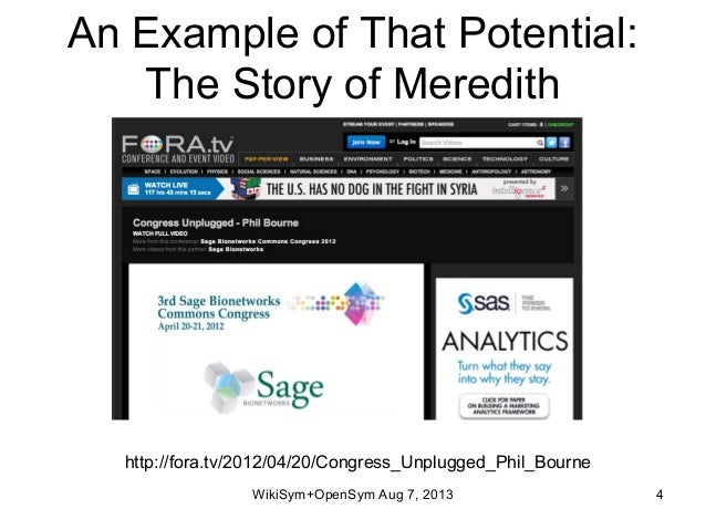 An Example of That Potential: The Story of Meredith WikiSym+OpenSym Aug 7, 2013 4 http://fora.tv/2012/04/20/Congress_Unplu...